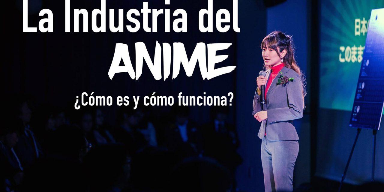 Conferencia: ¿Cómo funciona la industria del Anime? 【Cupos Limitados】 +  Vídeo